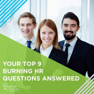 Your Top 9 Burning HR Questions Answered 400x400 - Your Top 9 Burning HR Questions Answered