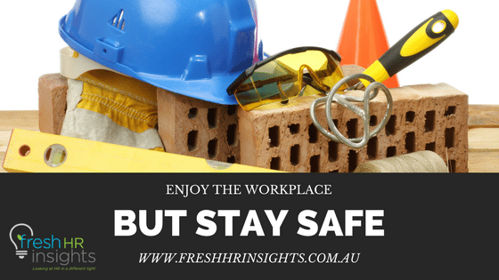 Enjoy the workplace but stay safe