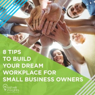 8 Tips to Build Your Dream Workplace for Small Business Owners 400x400 - HR Manuals and Workshops