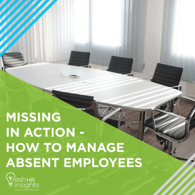 Missing in Action How to Manage Absent Employees 400x400 - HR Manuals and Workshops