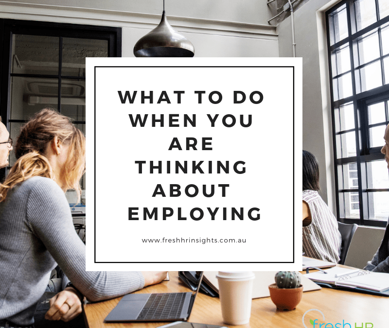 What to do when you are thinking about employing