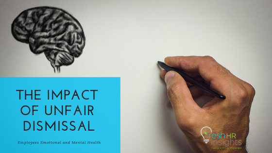 The Impact of Unfair Dismissal on Employees Emotion and Mental Health
