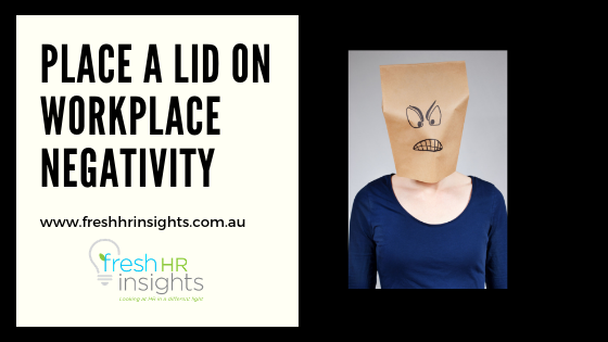 How to Place A Lid On Workplace Negativity?