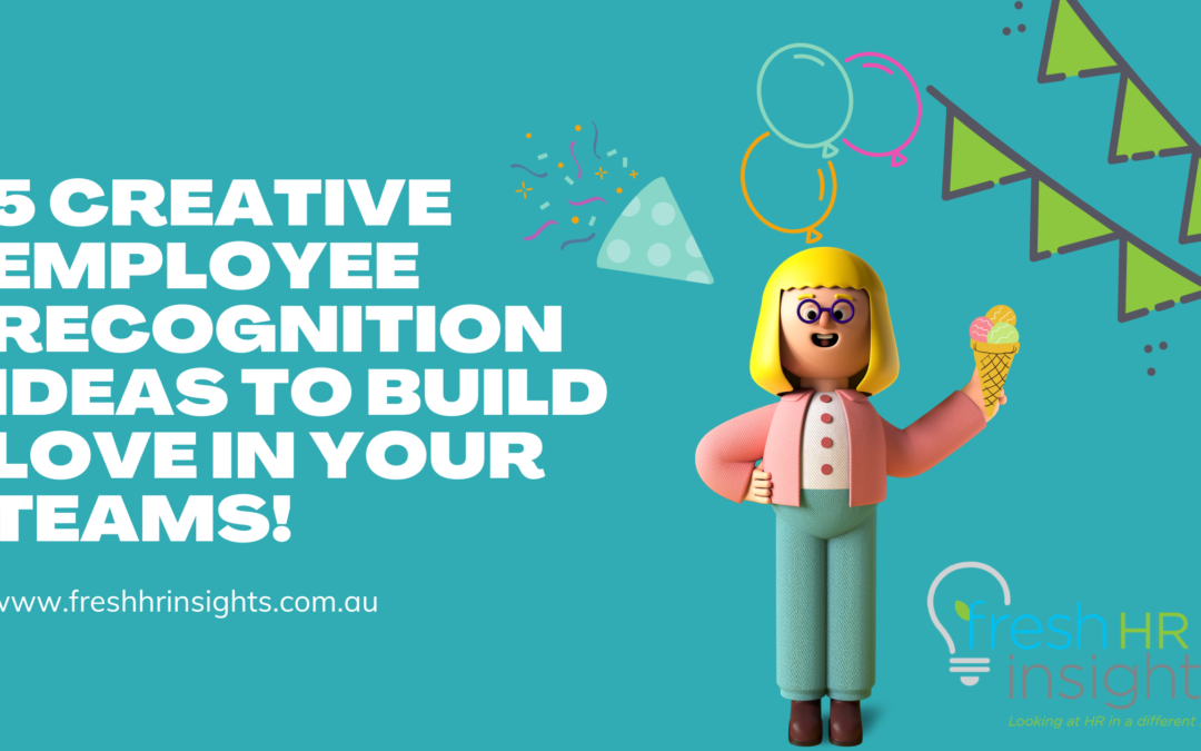 7 Creative Employee Recognition Ideas to Build Love in Your Teams!