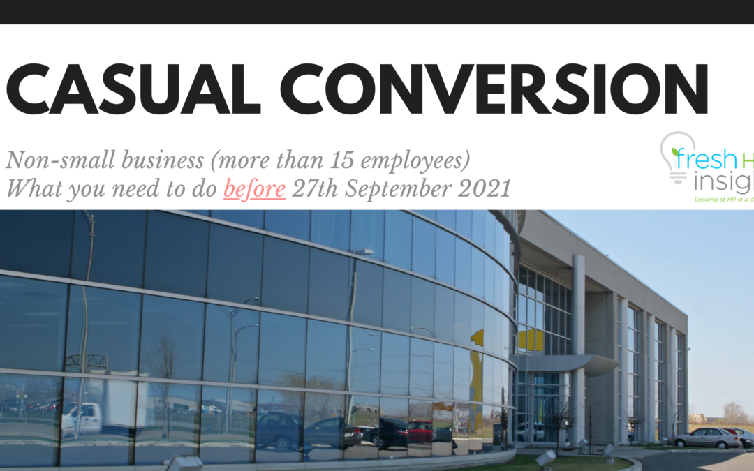 Casual Conversion – More than 15 Employees – steps to take before 27September 2021